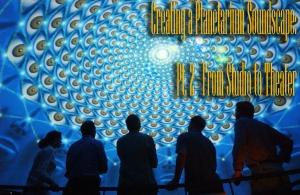 Part 2 - Creating a Planetarium Soundscape